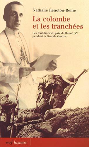 9782204073097: Le colombe et les tranch�es : Les tentatives de paix de Beno�t XV pendant la Grande Guerre