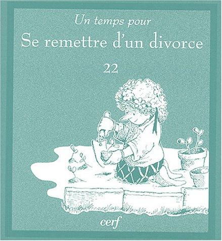 9782204073776: Un temps pour se remettre d'un divorce (French edition)
