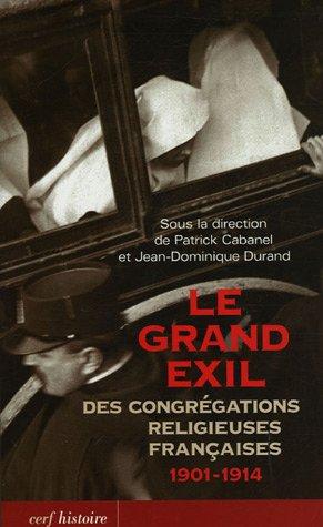 Le grand exil des congrà gations religieuses françaises 1901-1914 (French Edition): CERF