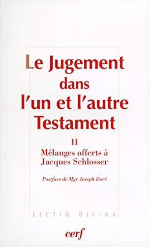 9782204075442: Le Jugement dans l'un et l'autre Testament : Volume 2, Mélanges offerts à Jacques Schlosser