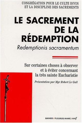 9782204075886: Le sacrement de la R�demption : Redemptionis sacramentum : Sur certaines choses � �viter concernant la tr�s sainte Eucharistie