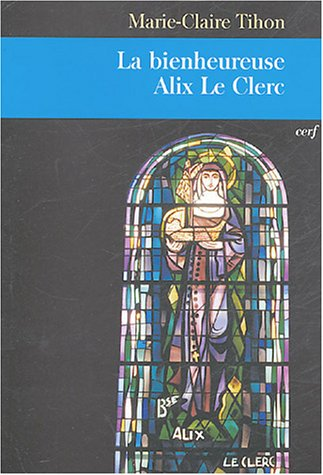 9782204075909: La bienheureuse Alix Le Clerc (French Edition)