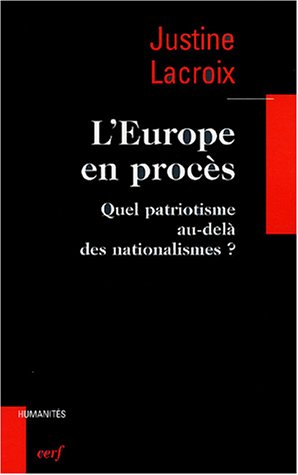 9782204075985: L'Europe en procès : Quel patriotisme au-delà des nationalismes ?