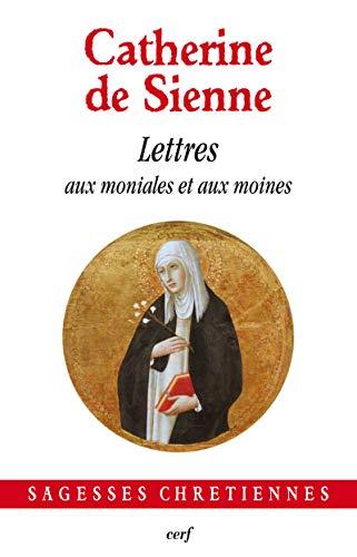 LETTRES T6 AUX MONIALES ET AUX MOINES: CATHERINE DE SIENNE