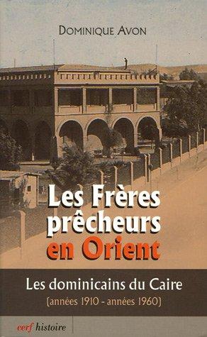 9782204077316: Les frères prêcheurs en Orient : Les Dominicains du Caire (années 1910-années 1960)