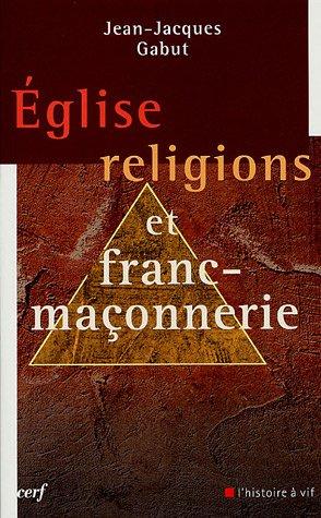 9782204077866: Eglise, religions et Franc-Maçonnerie : Le dossier complet