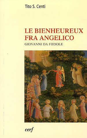 9782204078467: le bienheureux fra angelico, giovanni da fiesole