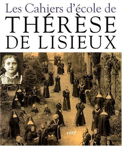 Les Cahiers d'école de Thérèse de Lisieux: Carmel de Lisieux;
