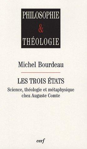 9782204080804: Les trois �tats : Science, th�ologie et m�taphysique chez Auguste Comte