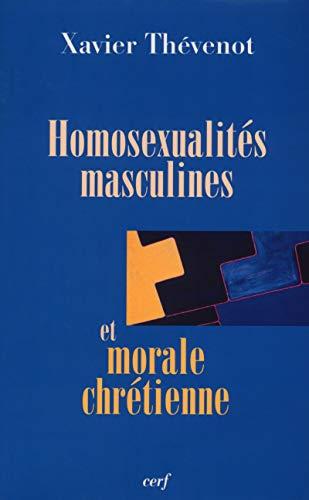 9782204081009: Homosexualites masculines et morale chretienne (Recherches morales)