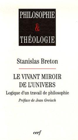 9782204081337: Le vivant miroir de l'univers : Logique d'un travail de philosophie
