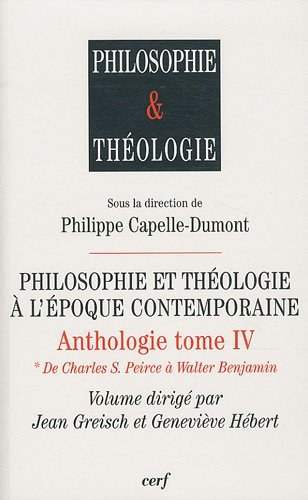 9782204081795: Philosophie et théologie à l'époque contemporaine. Anthologie - Tome IV [2 volumes] 1. De Charles S. Pierce à Walter Benjamin - 2. De Henri de Lubac à Eberhard Jüngel