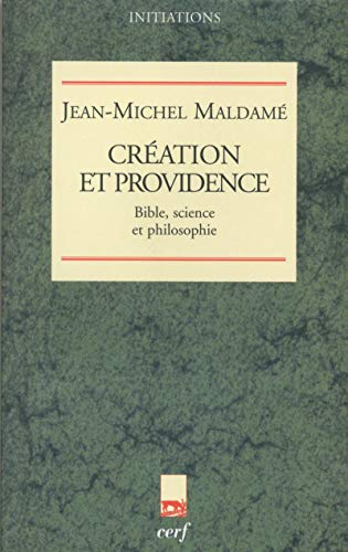 Création et providence : Bible, science et: Jean-Michel Maldamé