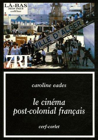 Le Cinéma post-colonial français ------ [ Collection « Septième Art &...