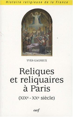 9782204082419: reliques et reliquaires à Paris (xix-xx siècle)