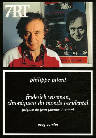 Frederick Wiseman, chroniqueur du monde occidental --- [ Collection « Septième Art » N° 129 ]