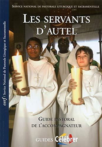9782204082938: Les servants d'autel : Guide pastoral de l'accompagnateur
