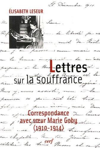 9782204084048: Lettres sur la souffrance : Correspondance avec soeur Marie Goby (1910-1914)