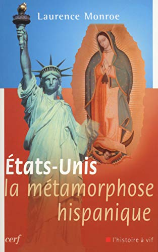 9782204084086: Etats-Unis La métamorphose hispanique : Une bonne nouvelle pour l'Amérique et pour le monde