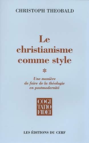9782204084208: Le christianisme comme style : Une manière de faire de la théologie en postmodernité Tome 1