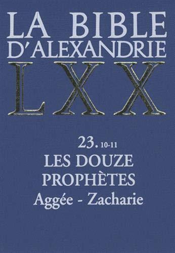 9782204084406: La Bible d'Alexandrie, les douze prophètes, 10-11 : Aggée, Zacharie
