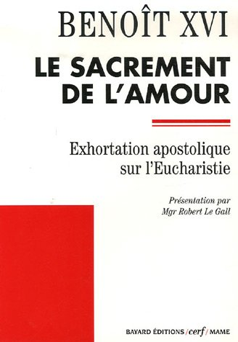Le Sacrement de l'amour (Sacramentum Caritatis) : Benoît XVI