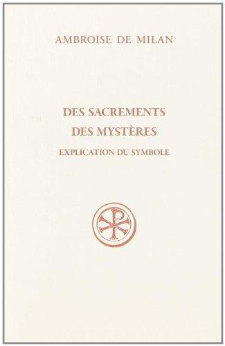 9782204084659: Des sacrements des mystères : Explication du symbole (Sources Chrétiennes)