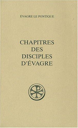 Chapitres des disciples d'evagre (French Edition): Paul Géhin