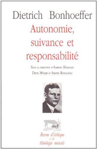 9782204084970: Dietrich Bonhoeffer Autonomie Suivance et Responsabilite
