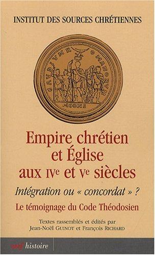 Empire chretien et Eglise aux IVe et Ve siecles (French Edition): Collectif