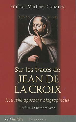 sur les traces de Jean de la Croix ; nouvelle approche biographique: EMILIO MARTINEZ GONZAL