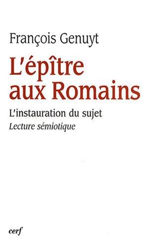 9782204086714: L'épître aux Romains : L'instauration du sujet - Lecture sémiotique