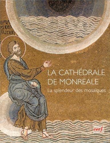9782204087179: La cath�drale de Monreale : La splendeur des mosa�ques