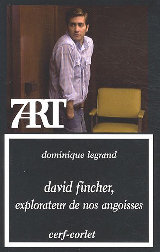 David Fincher, explorateur de nos angoisses --- [ Collection « Septième Art » N° 135 ]