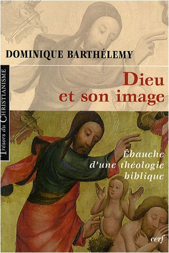 9782204088350: Dieu et son image : Ebauche d'une th�ologie biblique