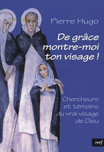 DE GRACE MONTRE-MOI TON VISAGE !: HUGO, PIERRE