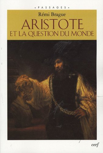 aristote et la question du monde: Rà ¿½MI BRAGUE