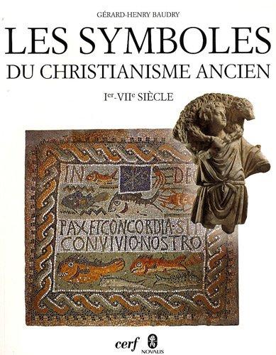 9782204088930: Les symboles du christianisme ancien : Ier-VIIe siècle
