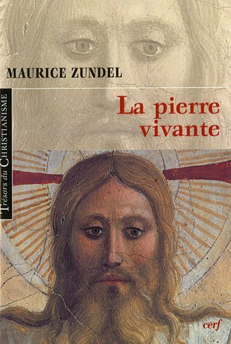 La pierre vivante (French edition) (2204089656) by Maurice Zundel