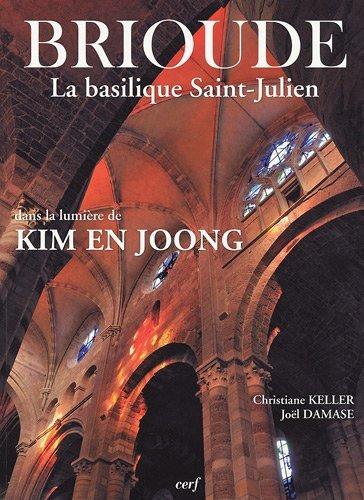 9782204089739: Brioude La basilique Saint-Julien dans la lumière de Kim En Joong