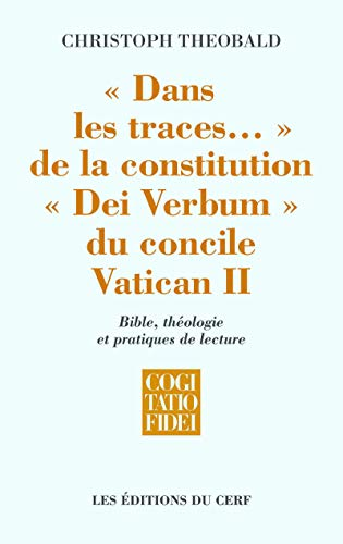 9782204089869: Dans les traces... de la constitution dei verbum du concile vatican II (Cogitatio Fidei)