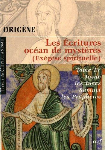 9782204090520: Les Ecritures, océan de mystères (exégèse spirituelle) : Tome 4, Josué, les juges, Samuel et les Prophètes