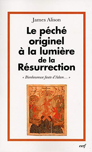9782204091084: Le péché originel à la lumière de la Résurrection : Bienheureuse faute d'Adam...