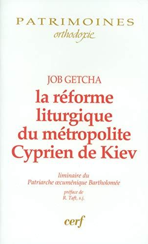 La rà forme liturgique du mà tropolite Cyprien de Kiev (French Edition): CERF