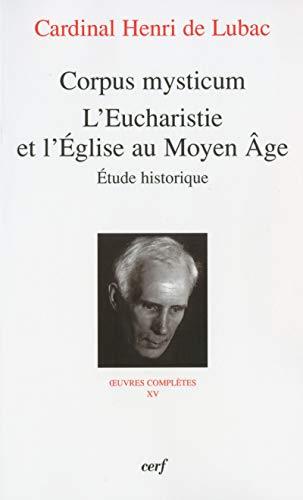 9782204091343: Corpus mysticum : L'eucharistie et l'Eglise au Moyen Age (Oeuvres d'Henri de Lubac)