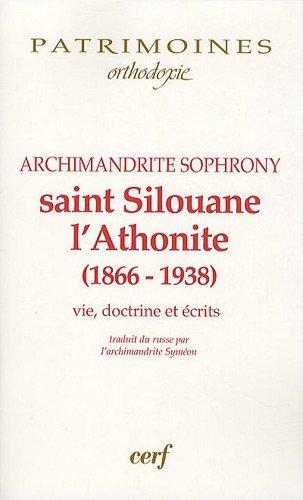9782204091459: Saint Silouane {l'Athonite} : (1866-1938), Vie, doctirne, écrits