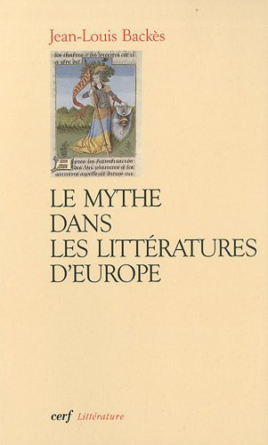 9782204091718: Le mythe dans les litt�ratures d'Europe