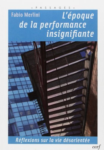 9782204092890: L'époque de la performance insignifiante (French Edition)