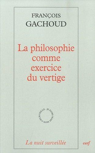9782204094047: La philosophie comme exercice du vertige