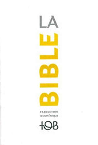 9782204094122: La Bible TOB : Traduction oecuménique avec introductions, notes essentielles, glossaire